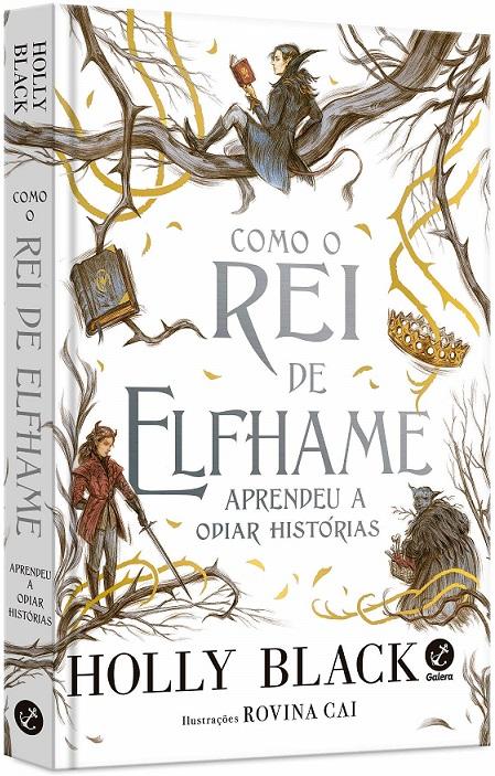 Como o Rei de Elfhame Aprendeu a Odiar Histórias - Holly Black [CAPA]