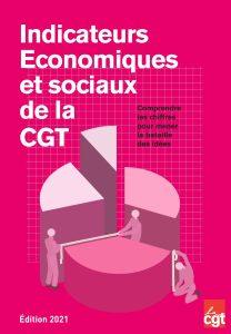 Indicateurs économiques et sociaux de la CGT – Edition 2021