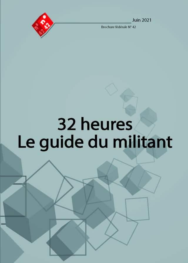 Brochure n°42 : 32 heures, Le guide du militant