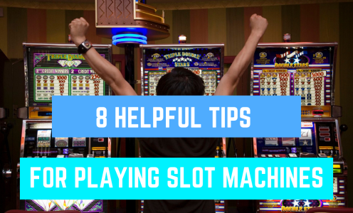 8 Heplful Tips for Playing Slot Machines