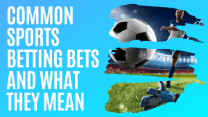 Sports Betting Bets