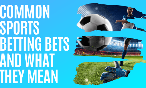 Common Sports Betting Bets and What They Mean