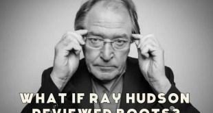 Ray Hudson Reviews Boots