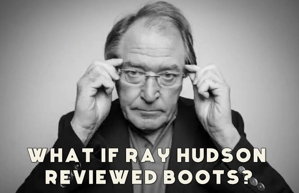 Ray Hudson Reviews Boots