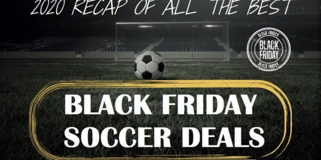 Best Black Friday Soccer Deals 2020