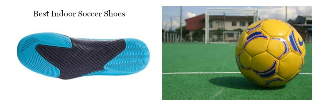 The Best Indoor Soccer Shoes