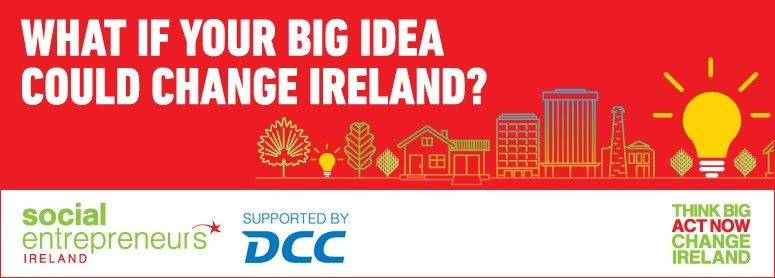 What if your big idea could change Ireland?
