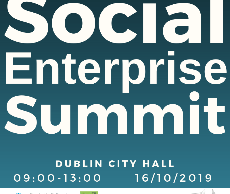 Social Enterprise Summit (09-13:00, 16/10/2019, Dublin City Hall) Invitation to attend / exhibit