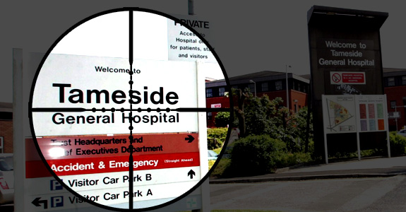Tameside Hospital in the sights