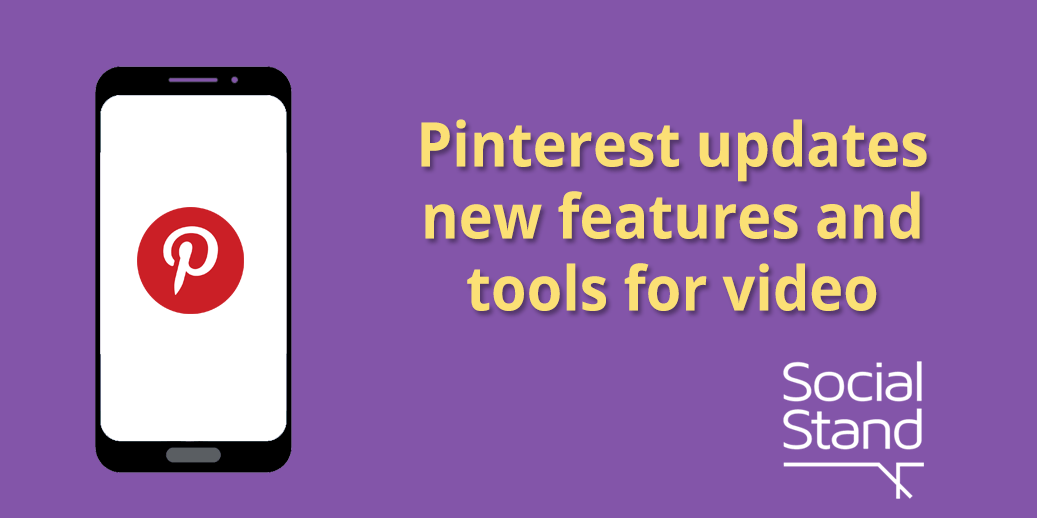 Pinterest Updates New Features and Tools for Video