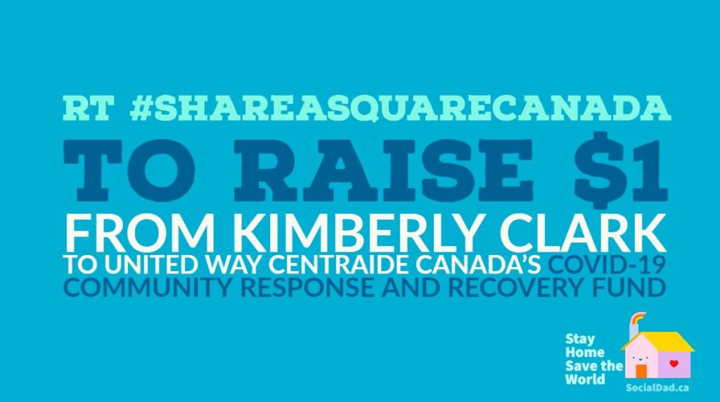 covid19, charity, raise money for community response, kimberly clark, #shareasquarecanada,