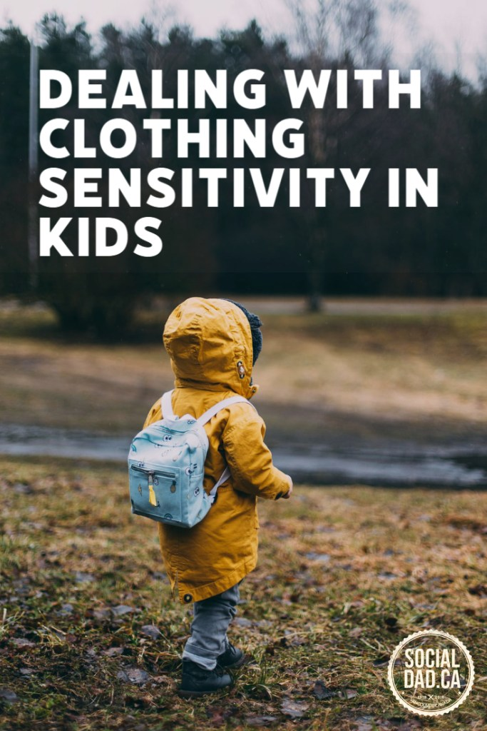 clothing sensitivity, how to fix clothing sensitivity in kids, children with clothing sensitivity, socialdad, dad blog, mom blog, parenting blog, vancouver, pk beans, peakaboo beans,