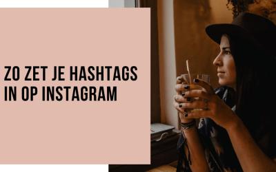 Hoe gebruik je Instagram Hashtags?