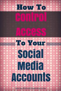 So steuern Sie den Zugriff auf Ihre Social Media-Konten