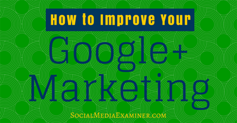 Google + Marketing verbessern