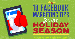 Facebook Marketing Tips for the Holiday Season