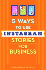 5 Möglichkeiten, Instagram Stories for Business von Matt Secrist auf Social Media Examiner zu verwenden.
