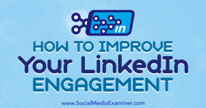 Improve Your LinkedIn Engagement