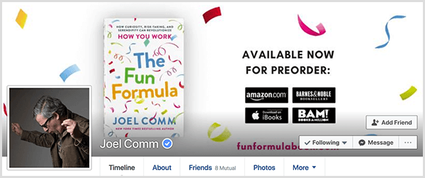Joel Comm's Facebook profile shows a photo of Joel from the side with his hands in the air like he's dancing. The cover photo shows the cover of The Fun Formula and details about preordering the book.