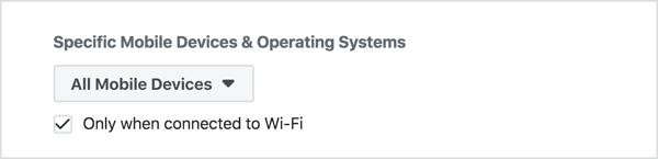 In Ads Manager, select the option to only show ads to devices connected over WiFi.