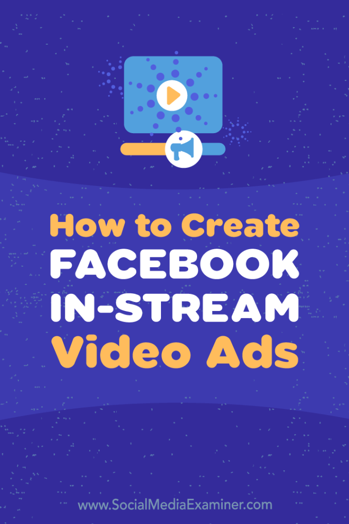 Learn how to create and serve Facebook in-stream video ads that show during another brand's video content via the Facebook news feed.