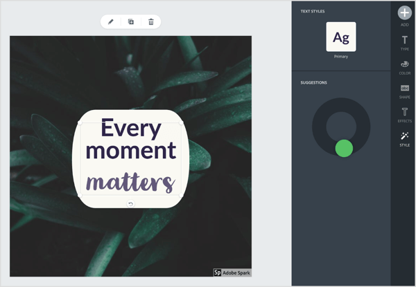 Use Adobe Spark's built-in suggestion tool to change your font and shape.