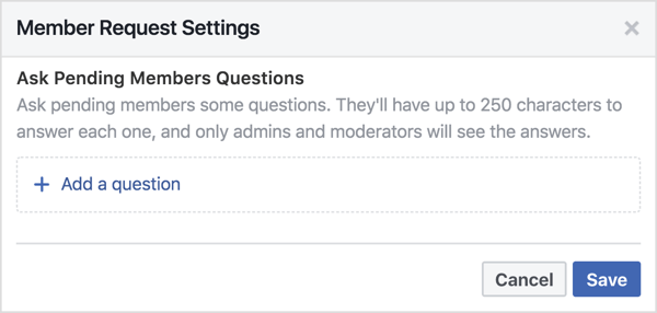 You can ask pending Facebook group members 3 questions.