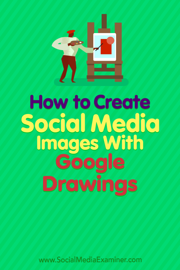 Learn how to create original, professional-looking social media images for free with Google Drawings.