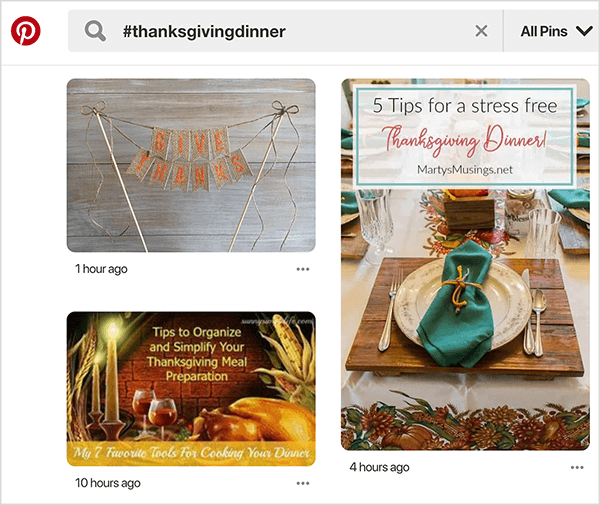 """This screenshot shows results of a Pinterest search. In the upper left is the Pinterest logo, which is a red circle with a P in the center. Next to the logo is a search box with the search term """"#thanksgivingdinner"""". Three search results appear, and under each image is a timeframe for when the pin was posted, highlighting the chronological nature of hashtag search results."""