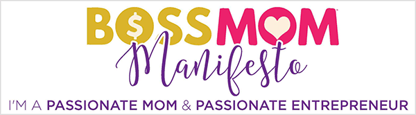 """This is a screenshot of an image for the Boss Mom Manifesto created by Dana Malstaff. The title says Boss Mom Manifesto, and the words appear in yellow, pink, and purple respectively. A dollar sign appears inside the O in the word Boss. A heart appears inside the O in the word Mom. Manifesto appears in a script font. Below the title is purple text with the tagline """"I'm a passionate mom & passionate entrepreneur""""."""