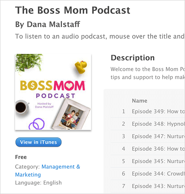 This is a screenshot of the iTunes screen for The Boss Mom Podcast by Dana Malstaff. Below the title is the podcast cover image, in which a plant, rubber duckie, mug of coffee, purple rings, and a framed family photo are arranged around the title. The podcast is free and categorized under Management & Marketing. The description and a list of episodes appear on the right but are cut off in the screenshot.