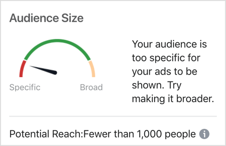 Facebook audience size message: Your audience is too specific for your ads to be shown.