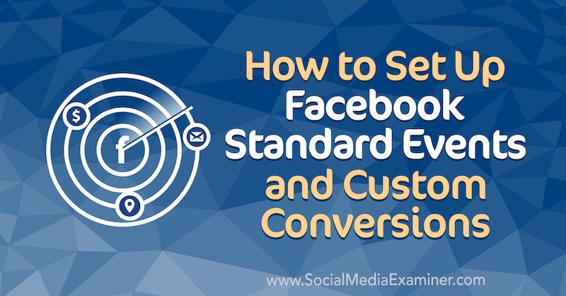 Einrichten von Facebook-Standardereignissen und benutzerdefinierten Conversions von Paul Ramondo auf Social Media Examiner.