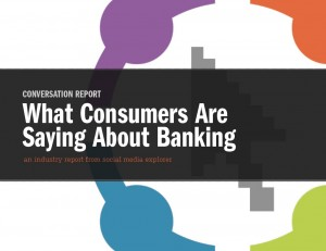 The Conversation Report - What Consumers Are Saying About Banking