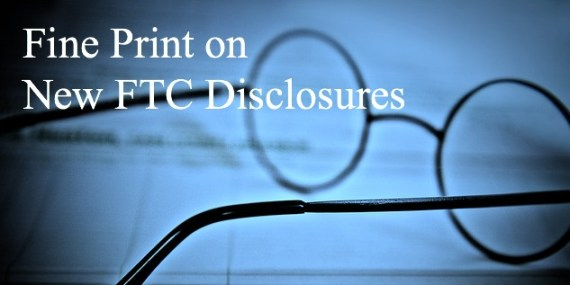 Need to know what the FTC now requires for disclosures? Read no further, it's all here.