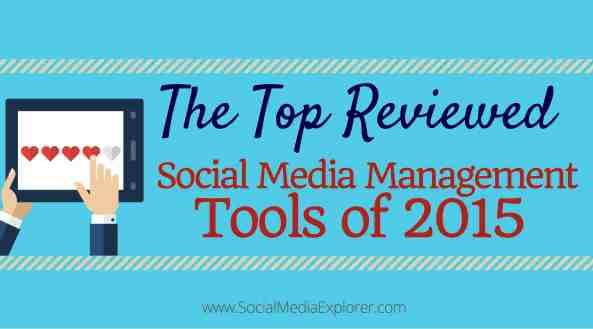 The Top Reviewed Social Media Managment Tools of 2015