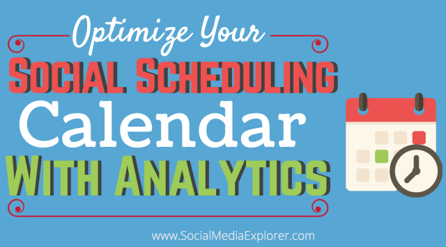 Optimize Your Social Scheduling Calendar with Analytics