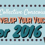 Using Collective Consciousness to Develop Your Voice for 2016