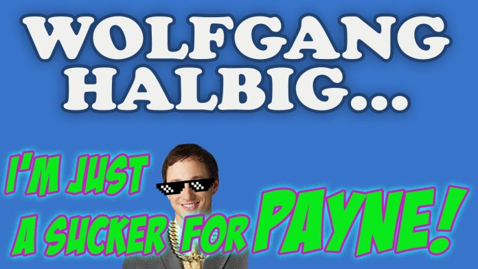WOLFGANG HALBIG... I'm just a sucker for PAYNE!