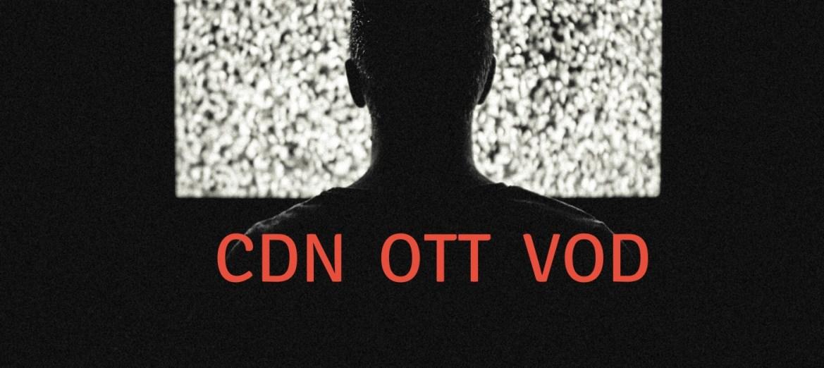 CDN VOD OTT