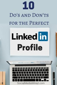 10 Do's and Don'ts for the Perfect LinkedIn Profile