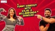 Kajal Aggarwal & Bellamkonda Srinivas Exclusive Funny Hangout || Kavacham || Shreyas Media  (Video)