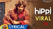 Viral Song Full Lyrical | HIPPI Movie Songs | Kartikeya | Digangana | Raghu Dixit | Balamurali Balu (Video)