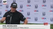 Phil Mickelson discusses missed chances at US Open  (Video)