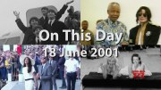 On This Day: 18 June 2001  (Video)
