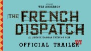 THE FRENCH DISPATCH | Official Trailer [HD] (Video)