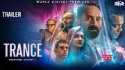 Trance Telugu Trailer | Fahadh Faasil |Nazriya Nazim | Gautham Menon|  World Digital Premiere on aha [HD] (Video)