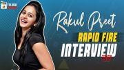 Rakul Preet Singh RAPID FIRE Interview (Video)