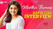 Nivetha Thomas RAPID FIRE Interview (Video)