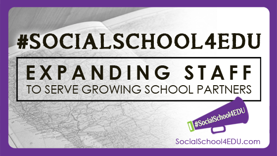 #SocialSchool4EDU Expanding Staff to Serve Growing School Partners